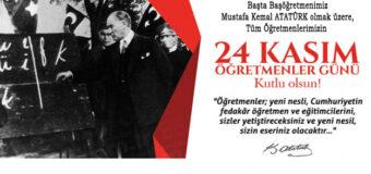 Başta Başöğretmenimiz  Mustafa Kemal ATATÜRK olmak üzere,  Tüm Öğretmenlerimizin 24 Kasım Öğretmenler Günü Kutlu Olsun.
